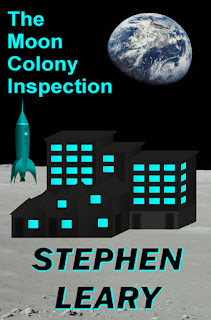 http://www.amazon.com/Moon-Colony-Inspection-Stephen-Leary-ebook/dp/B015DF6CTY