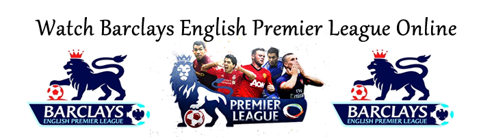 Watch Barclays English Premier League Online
