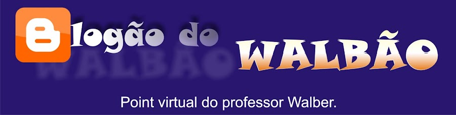 BLOGÃO DO WALBÃO