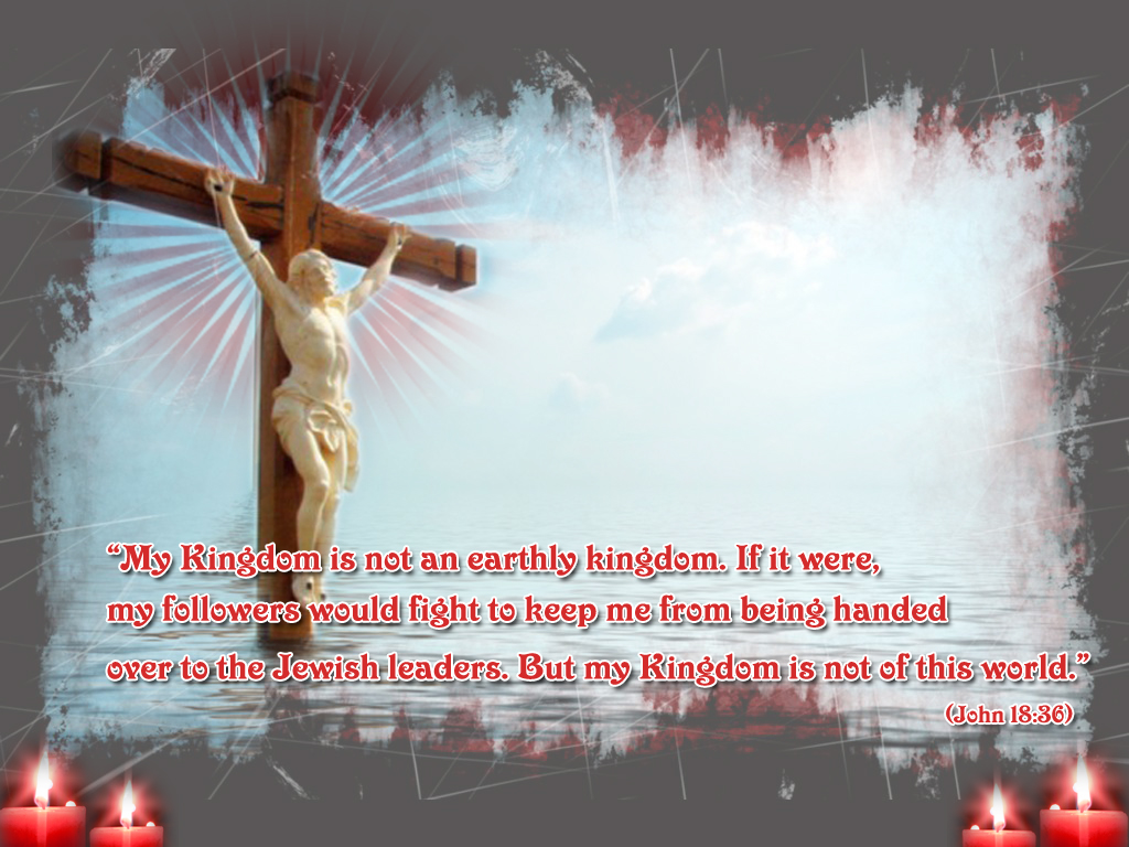"Good Friday or Easter Greetings 2011 ""My Kingdom is not an earthly ..."