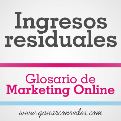 Ingresos residuales | Glosario de marketing Online