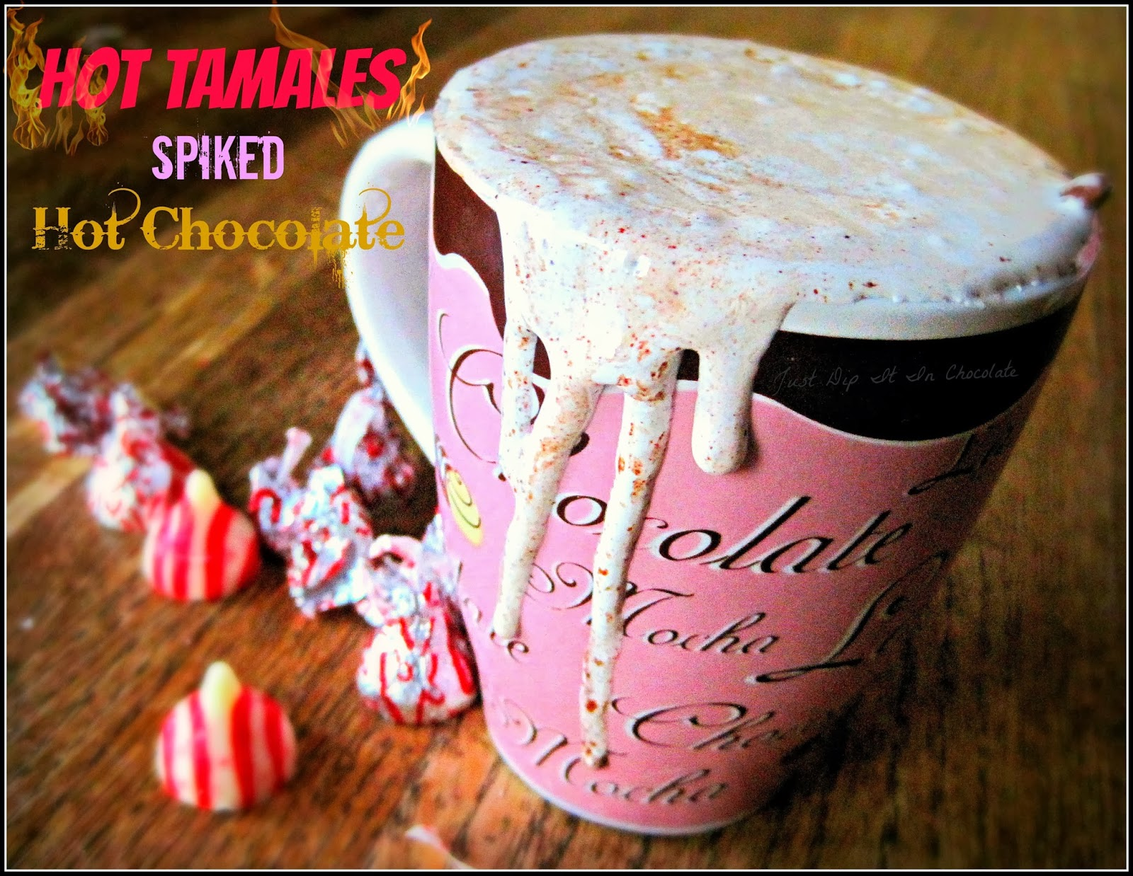 "Hot Tamales Spiked Hot Chocolate Recipe, If you love the candy you are sure to Love this hot, spicy and sweet 'Adult"" hot chocolate version!"