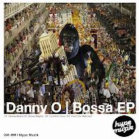 Danny O Bossa EP Hype Muzik