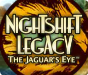 NightShift Legacy: The Jaguar's Eye.