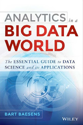 Analytics in a Big Data World: The Essential Guide to Data Science and its Applications - Free Ebook Download