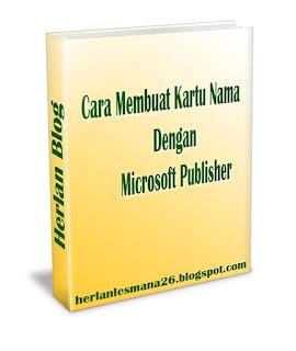 Cara Membuat Kartu Nama dengan Microsoft Publisher (Herlan Blog)