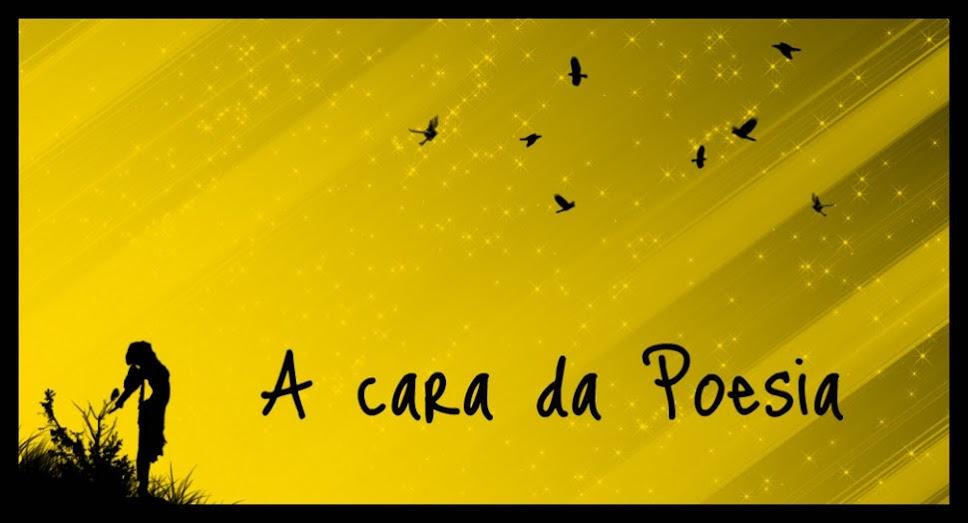 A cara da Poesia - por Mara Farias