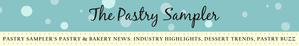 Pastry Sampler's Pastry and Bakery News