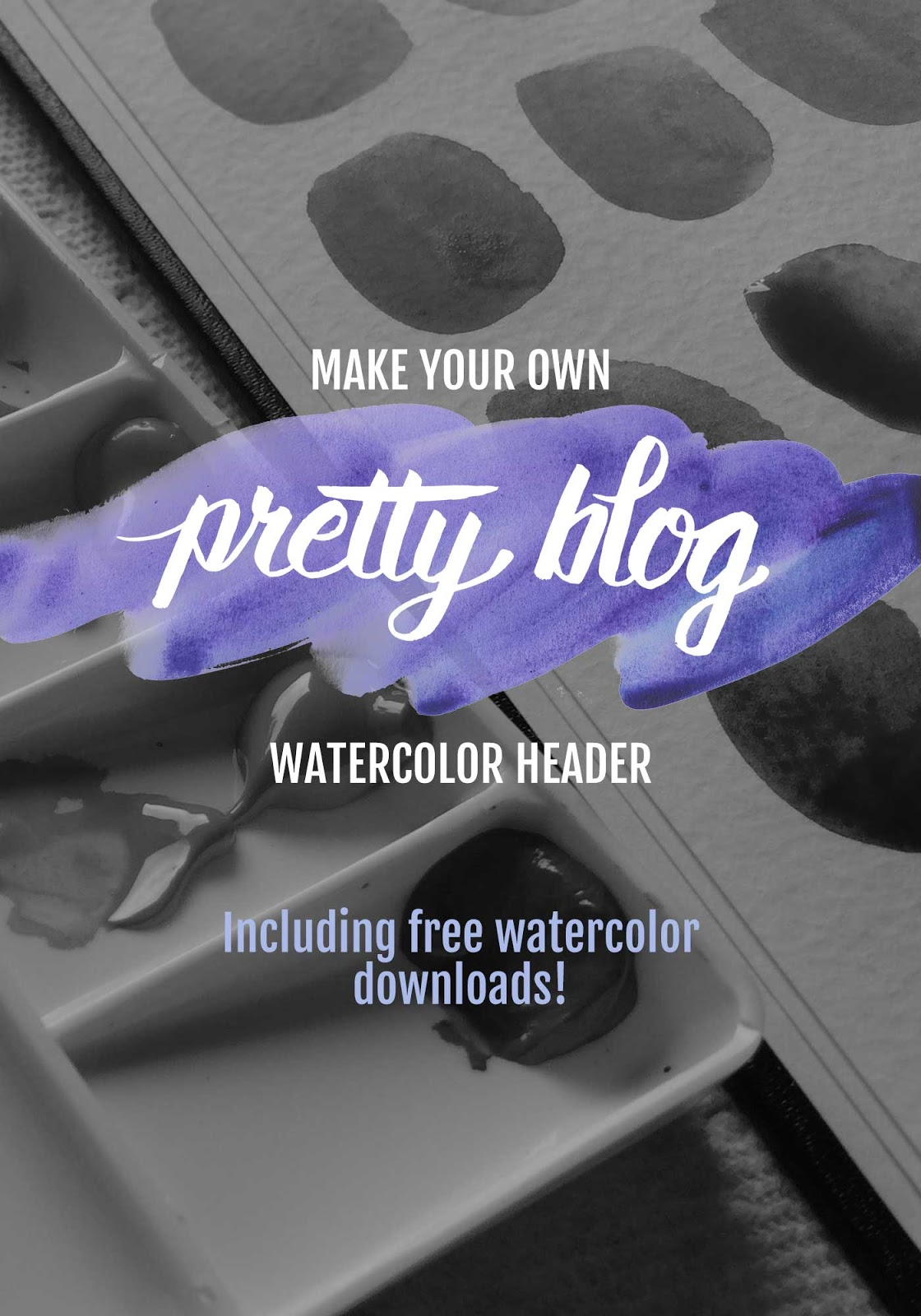 Learn how to make your own pretty blog watercolor header from start to finish - Includes downloadable freebies!
