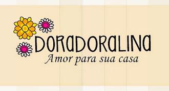 DoraDoralina, amor para sua casa.