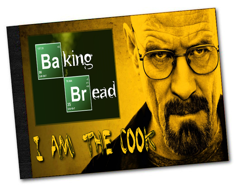 Baking Bread - the Breaking Bad Cookbook
