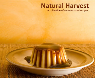 Natural Harvest: A Collection of Semen-Based Recipes Seen On www.coolpicturegallery.us