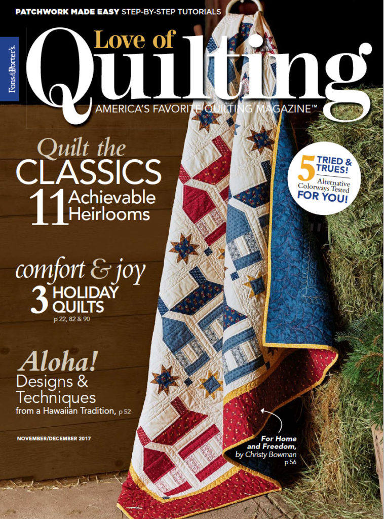 Published in Love of Quilting November/December 2017