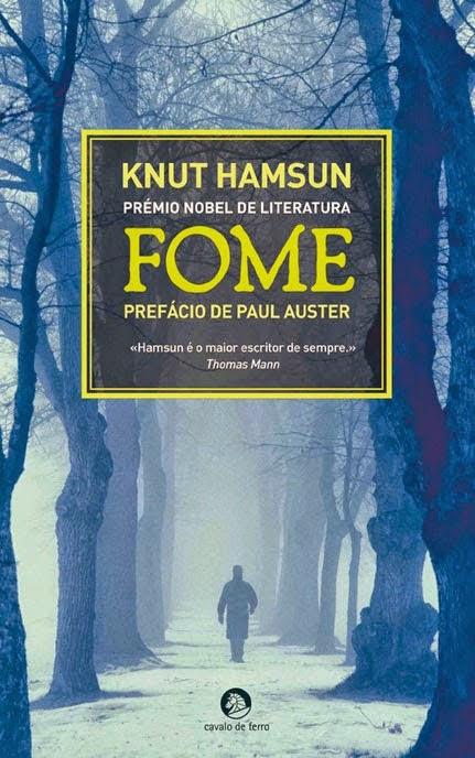 Fome, Knut Hamsun, Cavalo de Ferro, Paul Auster