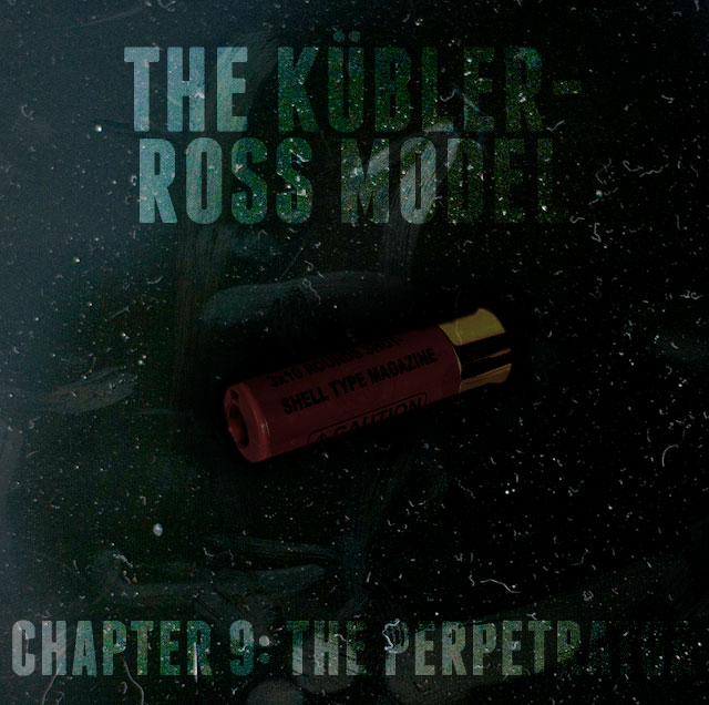 The Goat's Nest Short Stories Presents: The Kübler-Ross Model: Chapter 9: The Perpetrator