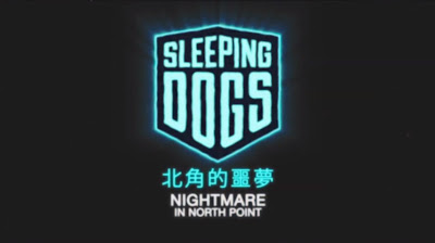 Sleeping Dogs - Nightmare In North Point - We Know Gamers
