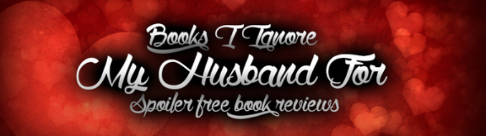 Books I Ignore My Husband For
