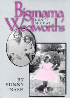 Book: Bigmama Didn't Shop At Woolworth's by Sunny Nash