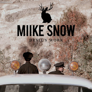 Miike Snow - Devil's Work Lyrics