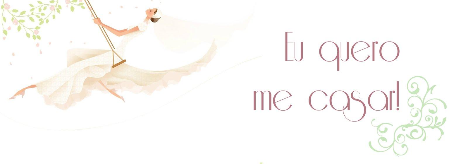 Eu quero me casar | O blog da noiva de Brasília