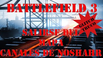 Battlefield 3 Salirse del mapa Canales de Noshahr