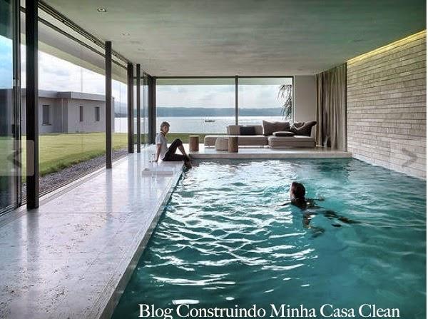 Construindo minha casa clean piscinas internas dentro de casa - Casas con piscina interior ...