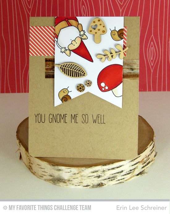 You Gnome Me Card from Erin Lee Schreiner featuring the Birdie Brown You Gnome Me stamp set
