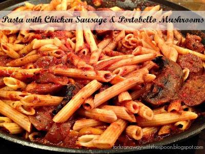 Paste Penne Chicken Sausage Portobello Mushrooms Italian Food