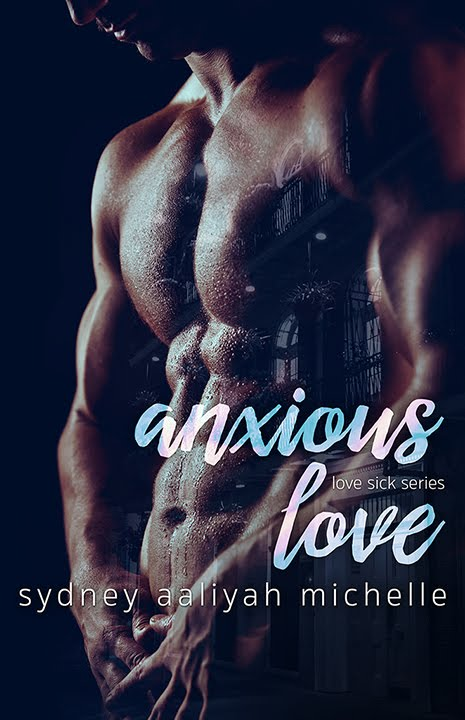Anxious Love by Sydney Aaliyah Michelle