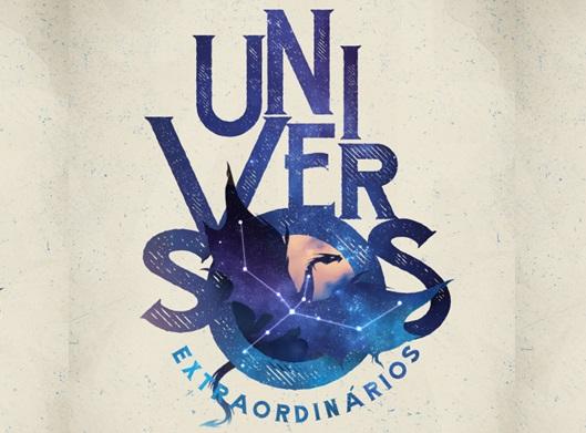 LIVRO: UNIVERSOS EXTRAORDINÁRIOS