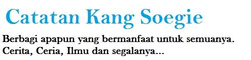 Catatan Kang Soegie