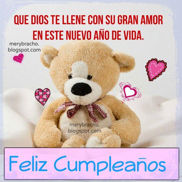 Hermoso mensaje cristiano de cumpleaños con bonita tarjeta de osito para felicitar amiga, niña, mujer, joven, quinceañera, sobrina, hija por Mery Bracho. Imagen linda de cumpleaño.