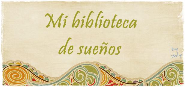 MI BIBLIOTECA DE SUEÑOS