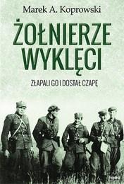 http://lubimyczytac.pl/ksiazka/270946/zolnierze-wykleci-zlapali-go-i-dostal-czape
