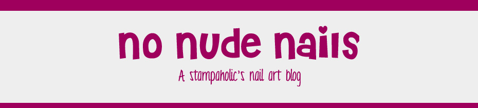 No Nude Nails: A stampaholic's nail art blog