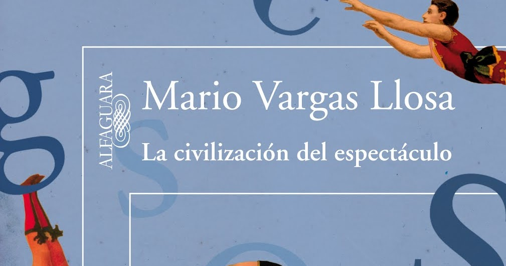 Blog la civilizaci n del espect culo de mario vargas llosa for Paginas del espectaculo