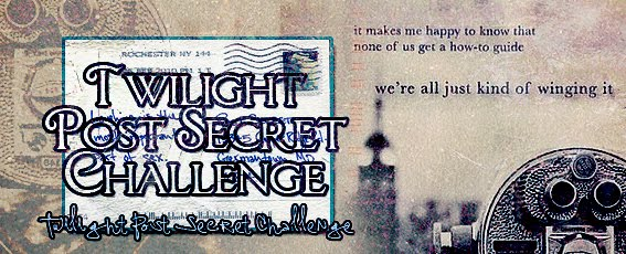 Twilight Post Secret Challenge