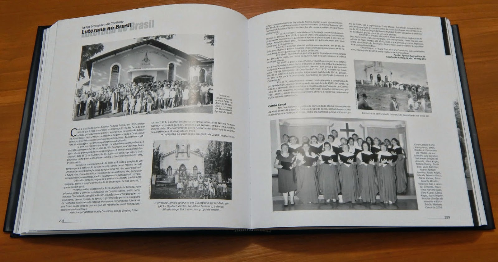 O livro nos brinda com a trajetória de várias entidades de Cosmópolis, como a Igreja de Confissão Luterana, de forte influência alemã.