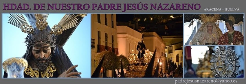 HERMANDAD DE NTRO. PADRE JESS NAZARENO - ARACENA (HUELVA)