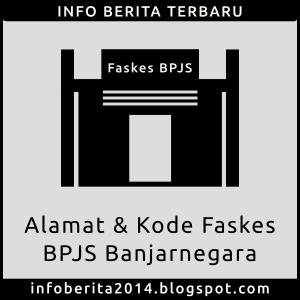 Alamat dan Kode Faskes BPJS Banjarnegara
