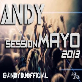 Andy Dj  - Session Mayo 2013