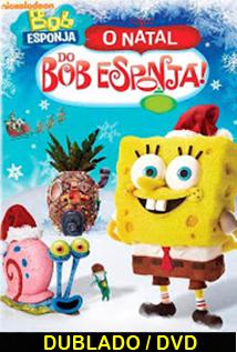 Assistir Bob Esponja: O Natal do Bob Esponja Dublado 2012