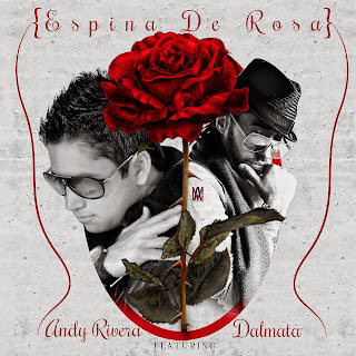 Andy Rivera - Espina de Rosa (ft. Dalmata)