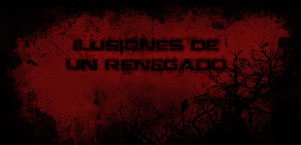 Ilusiones de un Renegado