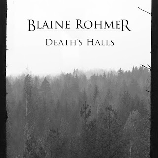 Blaine Rohmer One Man Atmospheric Black Metal Band from Belarus, Blaine Rohmer, Death's Halls