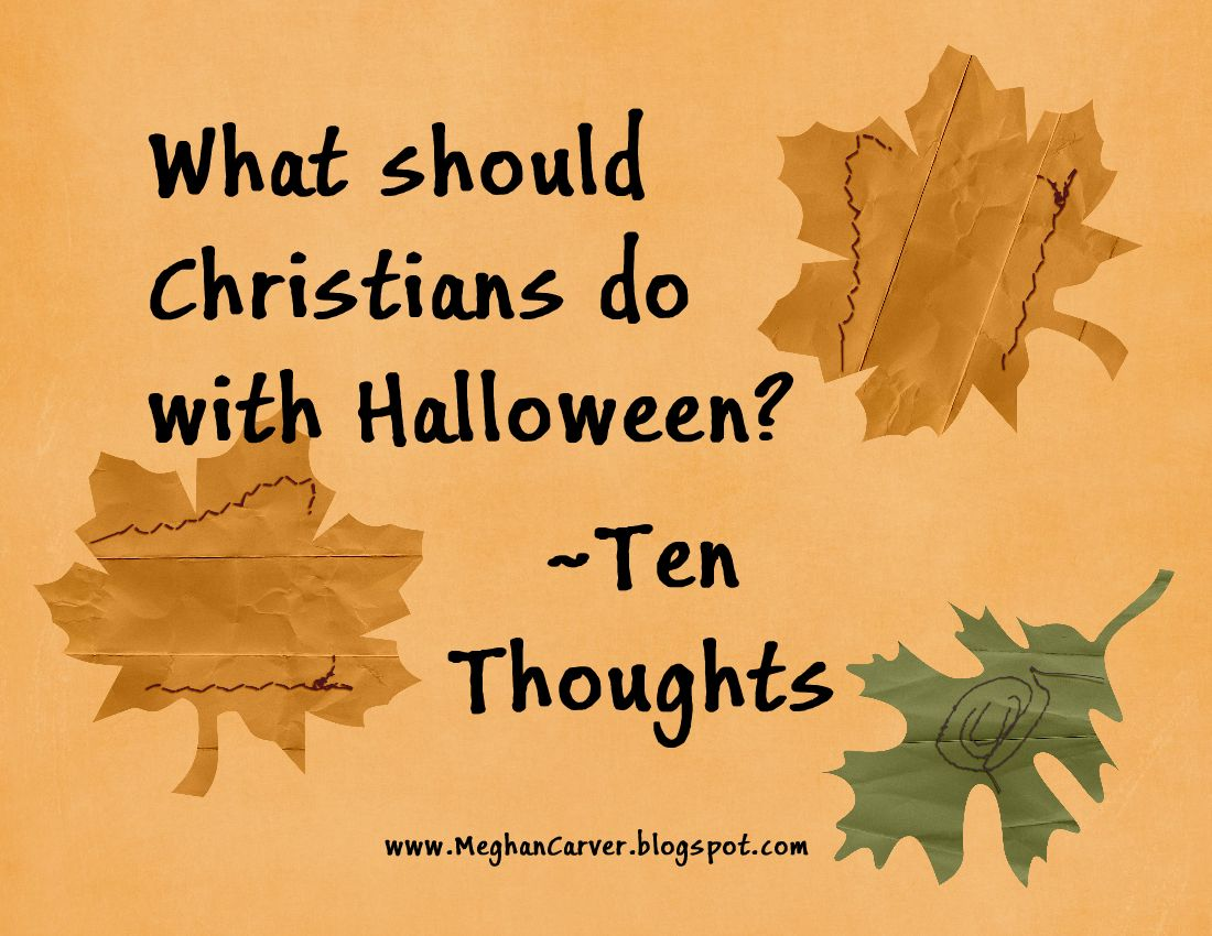 what should christians do with halloween ten thoughts