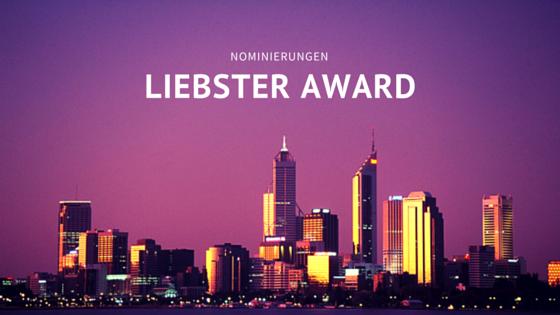 Die Nominierungen zum Liebster Award von der Weltenbummlerin