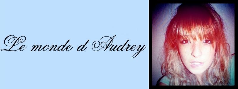 Le monde d'Audrey.