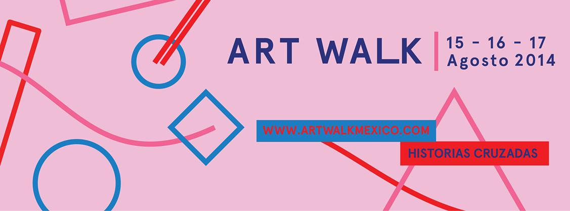 Art Walk México 2014: Historias cruzadas en la colonia Roma