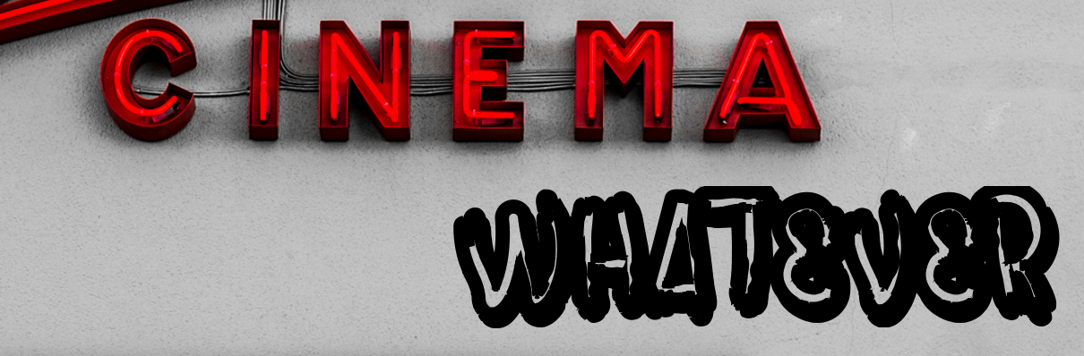 Cinema Whatever